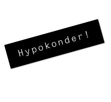 Hypokonder!